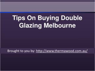 Tips On Buying Double Glazing Melbourne