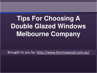 Tips For Choosing A Double Glazed Windows Melbourne Company