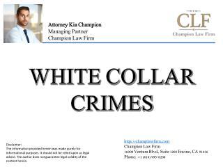 White Collar Crimes by Attorney Kia Champion