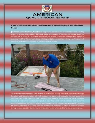 It Wise To Save Ten to Thirty Percent Cost of a New Roof by Implementing Regular Roof Maintenance Program