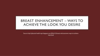 Breast Enhancement – Ways to achieve the look you desire