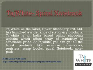 TajWhite- Spiral Notebook