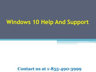 Windows 10 Help And Support | 1-855-490-3999