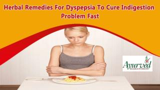Herbal Remedies For Dyspepsia To Cure Indigestion Problem Fast
