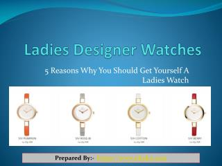 5 Reasons Why You Should Get Yourself A Ladies Watch