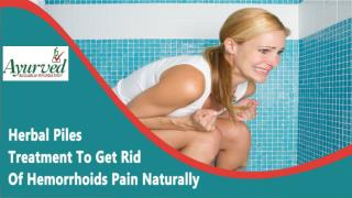 Herbal Piles Treatment To Get Rid Of Hemorrhoids Pain Naturally