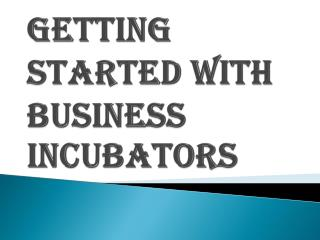 Start Financing with Business Incubator Startups