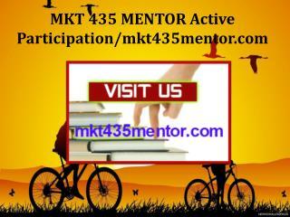 MKT 435 MENTOR Active Participation/mkt435mentor.com