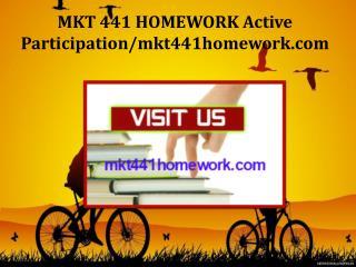 MKT 441 HOMEWORK Active Participation/mkt441homework.com