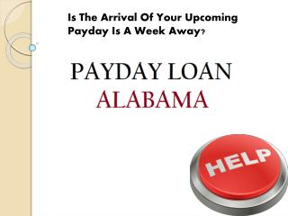 Payday Loan Alabama A Quick Solution For Fiscal Woes