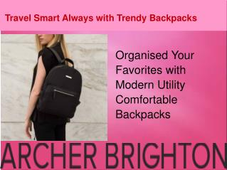 Travel Smart with Trendy Backpacks