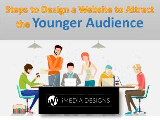 Steps to Design a Website to Attract the Younger Audience