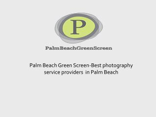 Palm Beach Green Screen-Best photography service providers in Palm Beach
