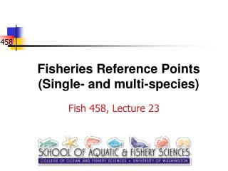 Fisheries Reference Points Single- and multi-species
