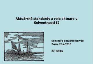 Aktu rsk  standardy a role aktu ra v Solventnosti II