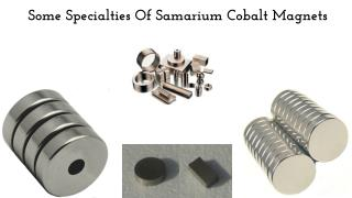 Some Specialties Of Samarium Cobalt Magnet