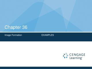 Chapter 36  Image Formation: Examples