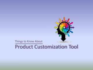 Things You Need to Know About Product Customization Tool