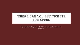 Where can you buy tickets for spurs?