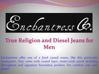 True Religion and Diesel Jeans for Men