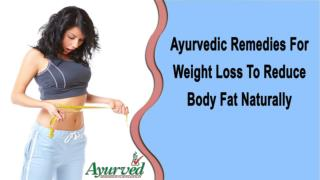 Ayurvedic Remedies For Weight Loss To Reduce Body Fat Naturally