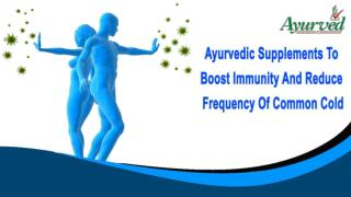Ayurvedic Supplements To Boost Immunity And Reduce Frequency Of Common Cold
