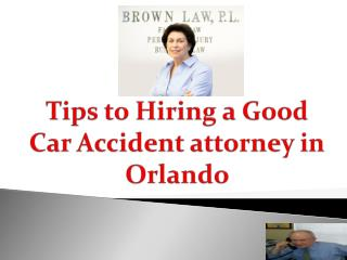 Tips to Hiring a Good Car Accident attorney in Orlando