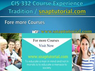 CIS 332 Course Experience Tradition / snaptutorial.co
