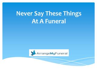 Never Say These Things At A Funeral