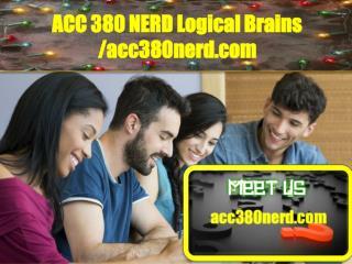 ACC 380 NERD Logical Brains /acc380nerd.com