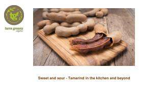 Sweet and sour - tamarind in the kitchen and beyond