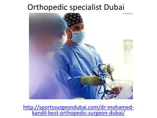 Who is the Orthopedic specialist in Dubai