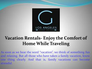 Vacation Rentals- Enjoy the Comfort of Home While Traveling