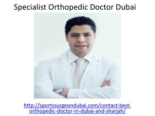 Who is the Specialist Orthopedic Doctor in Dubai