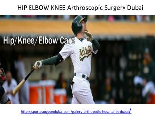 Who is offering HIP ELBOW KNEE Arthroscopic Surgery in Dubai