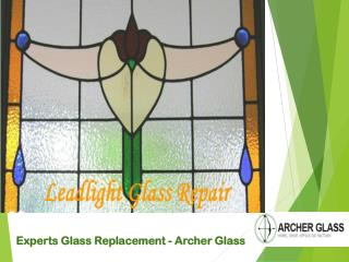 Experts Glass Replacement - Archer Glass