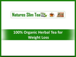 100% Organic Herbal Tea for Weight Loss