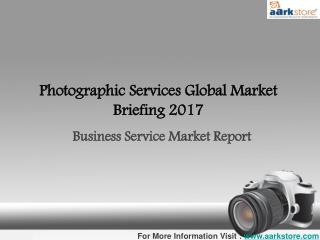 Global Photographic Services Market 2017: Aarkstore