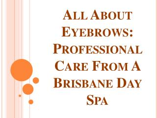 All About Eyebrows: Professional Care from a Brisbane Day Spa