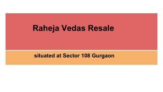 Raheja Vedas Resale