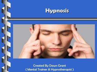 Hypnosis & Mental Training By Dawn Grant