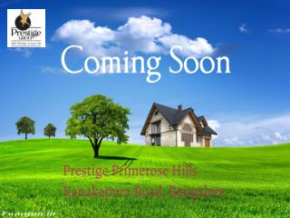Prestige Primerose Hills | Pre launch Apartment Project By Prestige Group