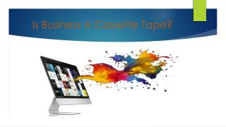 Is Business A Cassette Tape?