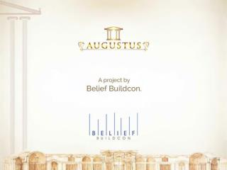 Augustus – A project by Belief Buildcon.