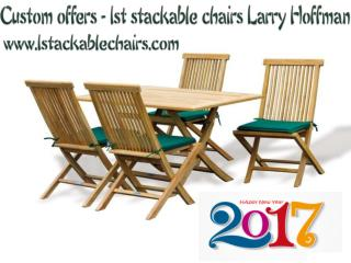 Custom offers - 1st stackable chairs Larry Hoffman