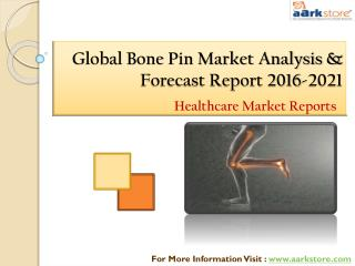 Global bone pin market analysis 2021: Aarkstore