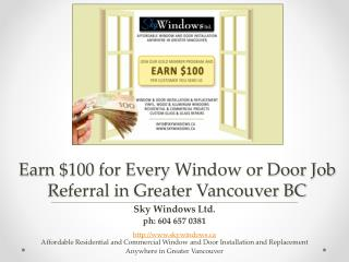 Earn $100 for Every Window or Door Job Referral in Greater Vancouver BC