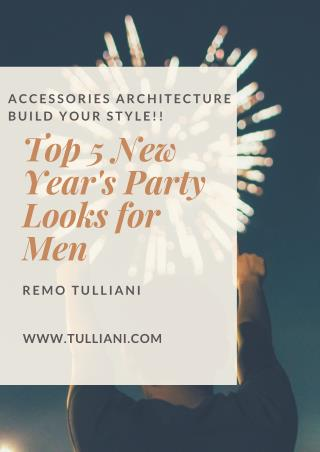Top 5 New Year's Party Looks for Men  - Tulliani