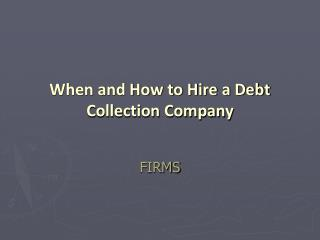 When and How to Hire a Debt Collection Company