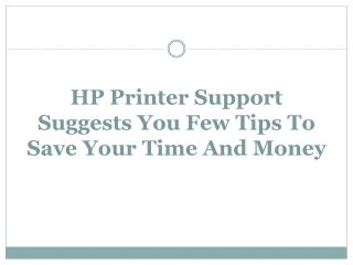 HP printer support suggests you few tips to save your time and money